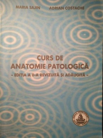 Curs de anatomie patologică - ed. a II-a. Maria Sajin și Adrian Costache 11