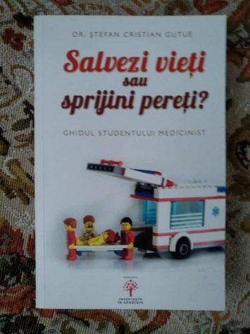 Salvezi vieți sau sprijini pereți? Ghidul Studentului Medicinist - Dr. Ștefan Gutue 9